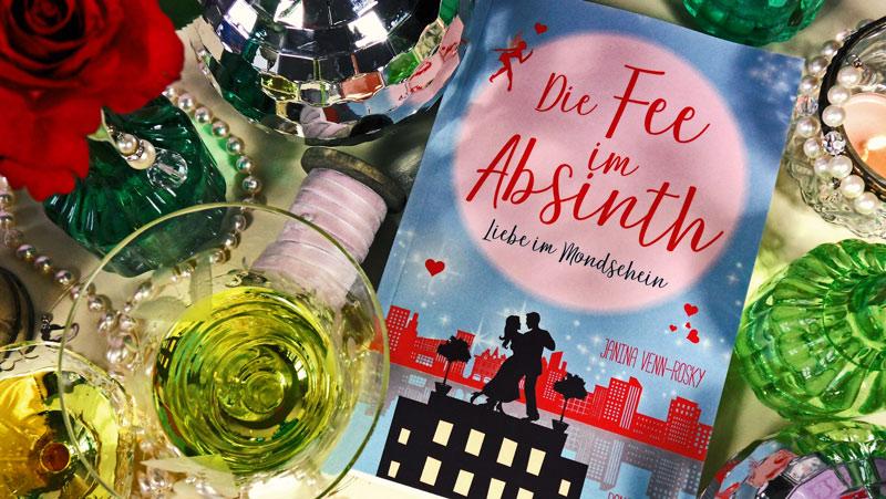 Die Fee im Absinth - Liebesgeschichte von Janina Venn-Rosky