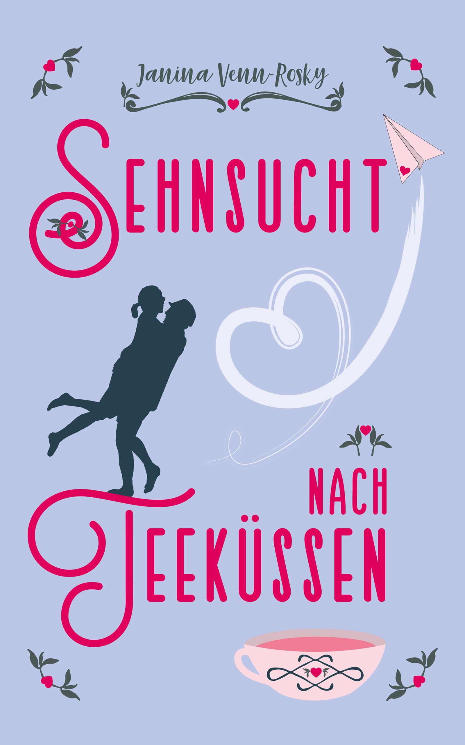 """Sehnsucht nach Teeküssen - das grosse Finale der """"Tea Time"""" Trilogie"""