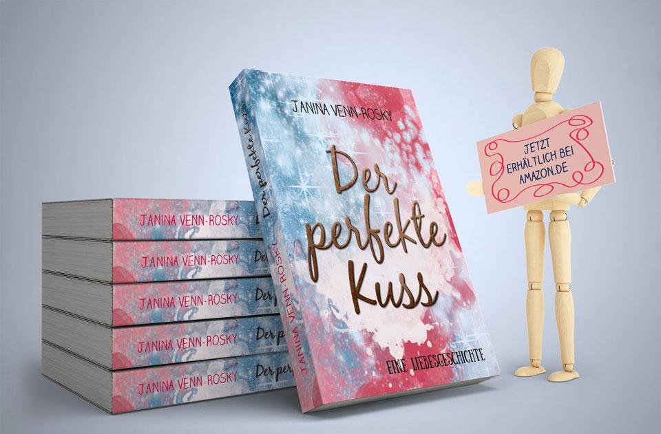 Der perfekte Kuss – mein neuer Liebesroman ist da!