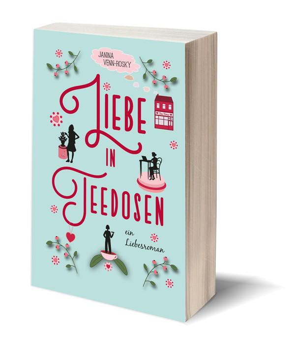 Liebe in Teedosen der neue spritzige Liebesroman von Janina Venn-Rosky