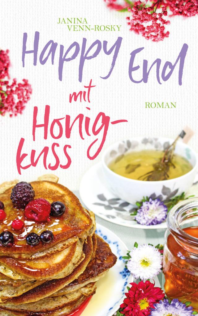Happy End mit Honigkuss - ein Roman zum Wohlfühlen und Genießen