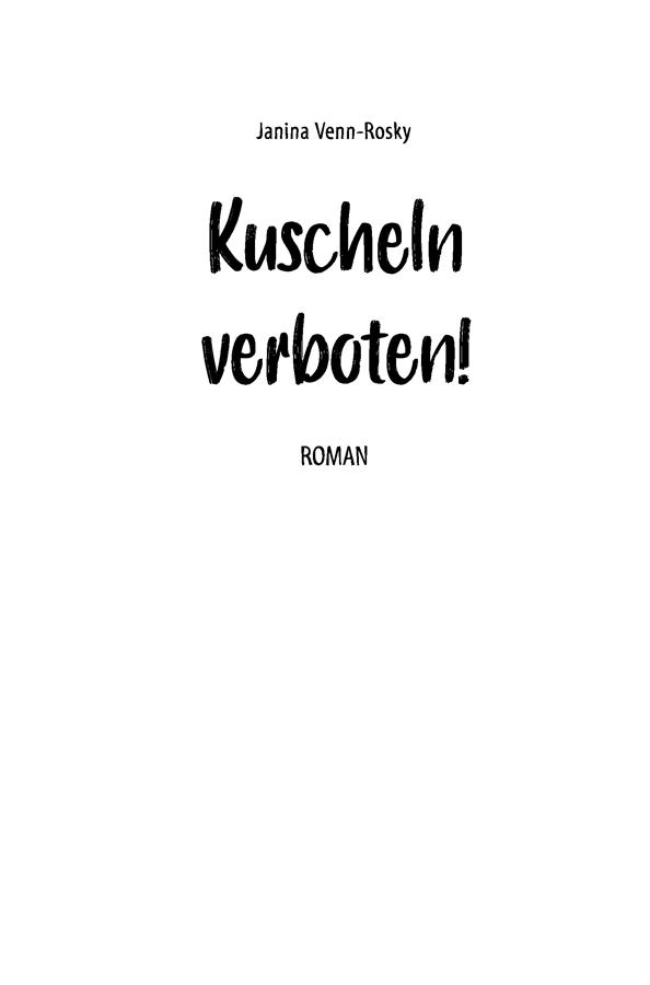 Kuscheln verboten! – jetzt neu von Janina Venn-Rosky